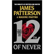 12th of Never by Patterson, James; Paetro, Maxine, 9781455515783