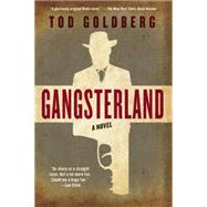 Gangsterland A Novel by Goldberg, Tod, 9781619025783