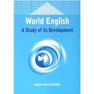 World English A Study of its Development by Brutt-Griffler, Janina, 9781853595783