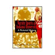 Varsity Sports at Indiana University : A Pictorial History by Byrd, Cecil K., 9780253335784