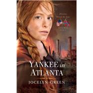 Yankee in Atlanta by Green, Jocelyn, 9780802405784