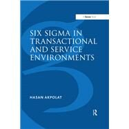 Six Sigma in Transactional and Service Environments by Akpolat,Hasan, 9781138255784