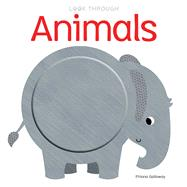 Look Through: Animals by Galloway, Fhiona, 9781626865785