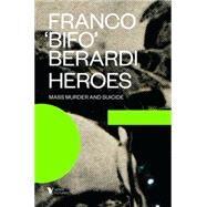 Heroes by BERARDI, FRANCO
