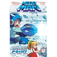 Mega Man 6: Breaking Point by Flynn, Ian; Jampole, Ryan; Martin, Gary, 9781936975785