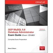 OCP MySQL 5.6 Database Administrator All-in-One Exam Guide (Exam 1Z0-883) by O'Hearn, Steve, 9780071775786