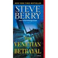 The Venetian Betrayal by BERRY, STEVE, 9780345485786
