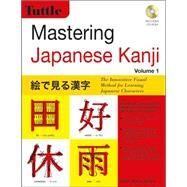 Mastering Japanese Kanji by Grant, Glen Nolan; Lin, Ya-Wei, 9780804845786