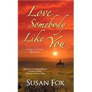 Love Somebody Like You by Fox, Susan, 9781420135787