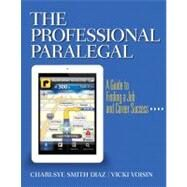 The Professional Paralegal A Guide to Finding a Job and Career Success by Smith Diaz, Charlsye; Voisin, Vicki, 9780135105788