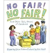 No Fair! No Fair! And Other Jolly Poems of Childhood by Trillin, Calvin; Chast, Roz, 9780545825788