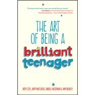 The Art of Being a Brilliant Teenager by Cope, Andy; Whittaker, Andy; Woodman, Darrell; Bradley, Amy, 9780857085788