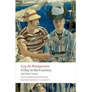 A Day in the Country and Other Stories by Maupassant, Guy de; Coward, David, 9780199555789
