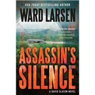 Assassin's Silence A David Slaton Novel by Larsen, Ward, 9780765385789