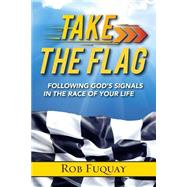 Take the Flag by Fuquay, Rob, 9780835815789