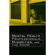 Mental Health Professionals, Minorities and the Poor by Illovsky,Michael E., 9781138995789
