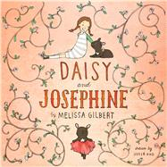 Daisy and Josephine by Gilbert, Melissa; Kuo, Julia, 9781442445789