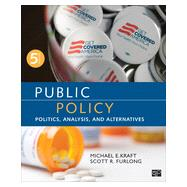 Public Policy: Politics, Analysis, and Alternatives by Kraft, Michael E.; Furlong, Scott R., 9781483345789