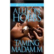 Taming Madam M by Hobbs, Allison, 9781593095789
