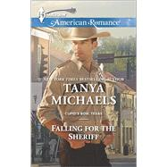 Falling for the Sheriff by Michaels, Tanya, 9780373755790
