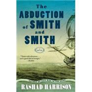 The Abduction of Smith and Smith A Novel by Harrison, Rashad, 9781451625790
