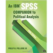 An IBM SPSS Companion to Political Analysis by Pollock, Philip H., III, 9781506305790