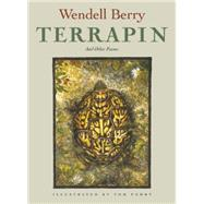 Terrapin Poems by Wendell Berry by Berry, Wendell; Pohrt, Tom, 9781619025790