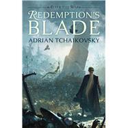 Redemption's Blade by Tchaikovsky, Adrian, 9781781085790
