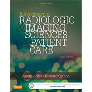 Introduction to Radiologic & Imaging Sciences & Patient Care by Adler, Arlene M., 9780323315791