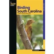 Birding South Carolina : A Guide to 40 Premier Birding Sites by Mollenhauer, Jeff, 9780762745791