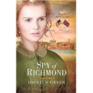 Spy of Richmond by Green, Jocelyn, 9780802405791