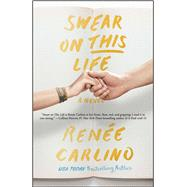 Swear on This Life A Novel by Carlino, Renee, 9781501105791