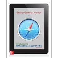 Introduction to Managerial Accounting by Brewer, Peter; Garrison, Ray; Noreen, Eric, 9780078025792
