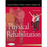 Physical Rehabilitation by O'Sullivan, Susan B.; Schmitz, Thomas J.; Fulk, George, 9780803625792