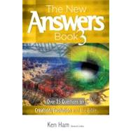 New Answers Book Part 3 : Over 35 Questions on Creation/Evolution and the Bible by Ham, Ken, 9780890515792