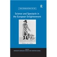 Science and Spectacle in the European Enlightenment by Blondel,Christine, 9781138245792