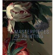 Masterpieces of Painting by Allan, Scott; Gasparotto, Davide; Kerber, Peter Björn; Woollett, Anne T., 9781606065792