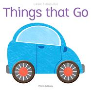 Look Through: Things that Go by Galloway, Fhiona, 9781626865792