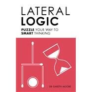 Lateral Logic by Moore, Gareth, Dr., 9781782435792