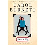 Carrie and Me A Mother-Daughter Love Story by Burnett, Carol, 9781476755793