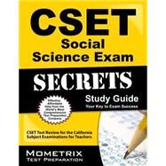 CSET Social Science Exam Secrets Study Guide : CSET Test Review for the California Subject Examinations for Teachers by Cset Exam Secrets, 9781609715793