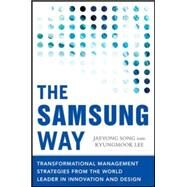 The Samsung Way: Transformational Management Strategies from the World Leader in Innovation and Design by Song, Jaeyong; Lee, Kyungmook, 9780071835794