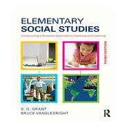 Elementary Social Studies: Constructing a Powerful Approach to Teaching and Learning by Grant; S.G., 9780415835794