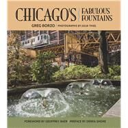 Chicago's Fabulous Fountains by Borzo, Greg; Thiel, Julia; Baer, Geoffrey; Shore, Debra (CON), 9780809335794