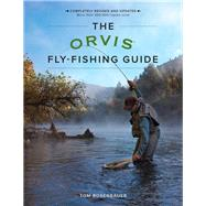 The Orvis Fly-fishing Guide by Rosenbauer, Tom, 9781493025794