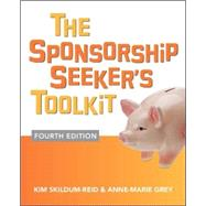 The Sponsorship Seeker's Toolkit, Fourth Edition by Skildum-Reid, Kim; Grey, Anne-Marie, 9780071825795