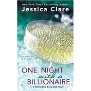 One Night With a Billionaire by Clare, Jessica, 9780425275795
