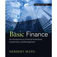 Basic Finance: An Introduction to Financial Institutions, Investments, and Management by Mayo, 9781285425795