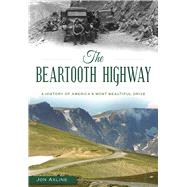 The Beartooth Highway by Axline, Jon, 9781467135795