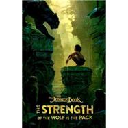 The Jungle Book: The Strength of the Wolf is the Pack by Peterson, Scott; Pruett, Joshua, 9781484725795